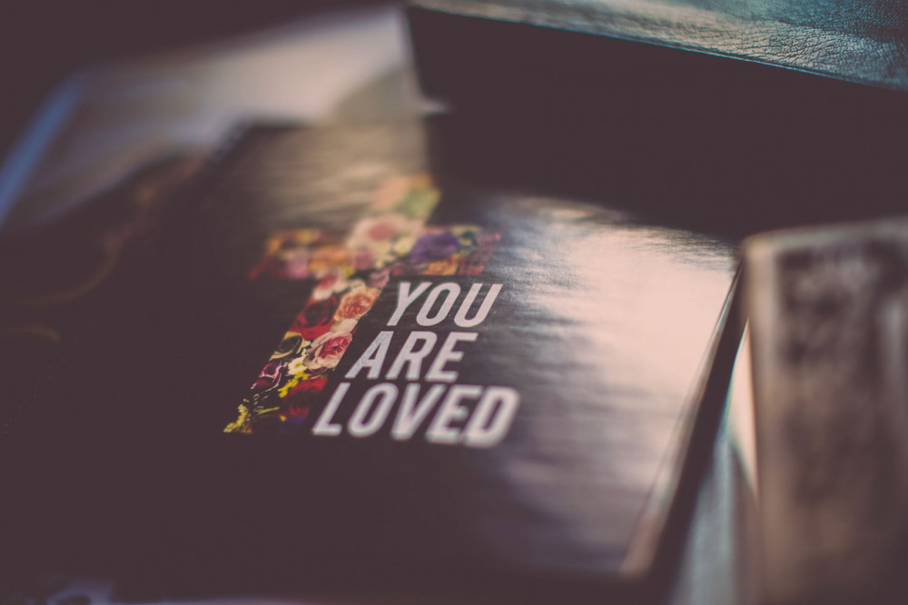 You are loved !!- photo by Rod Long on Unsplash